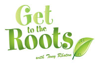 Get to the Roots w/ Tony Rhoton