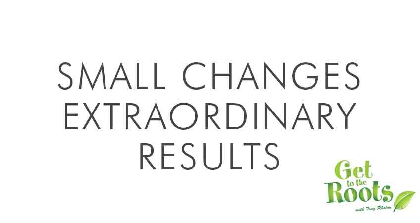 small changes big results