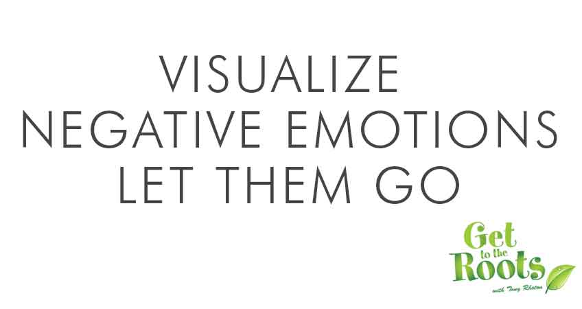 visualize negative emotions and let them go